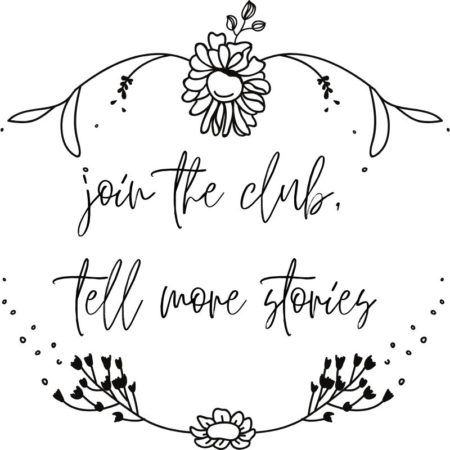 join the club, tell more stories
